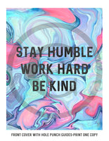 Work Hard | Stay Humble | Be Kind Printable Custom DIY Happy Planner Cover