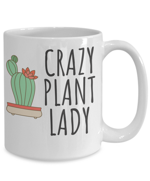 "Gifts for Gardeners ""Crazy Plant Lady"" - 15 oz White Mug"