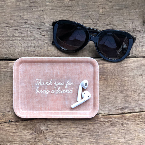 """Thank you for being a friend"" Trinket Tray"