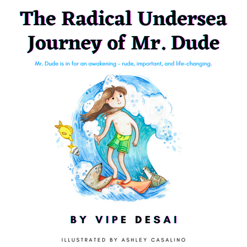 The Radical Undersea Journey of Mr. Dude by Vipe Desai (Signed Copy)