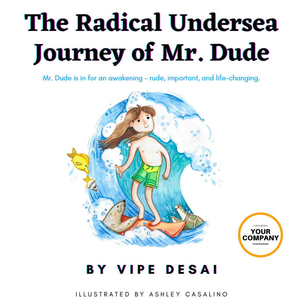 50 Copies of The Radical Undersea Journey of Mr. Dude by Vipe Desai (Bulk Purchase)