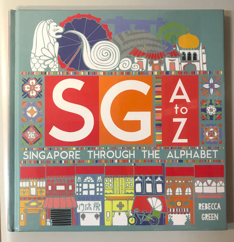 SG A to Z : Singapore through the alphabet