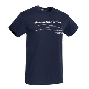 There's a Wine for That!™ T-shirt