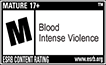 ESRB (Entertainment Software Ratings Board) Mature Rating for Blood and Intense Violence