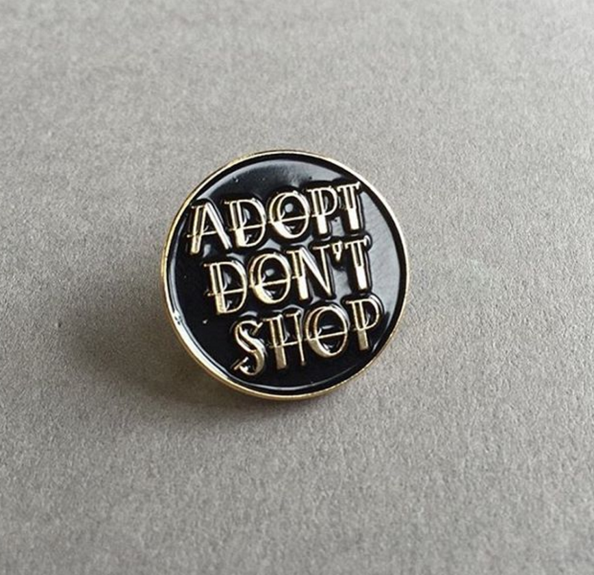 Live Sick, Die Ill 'Adopt Don't Shop' Lapel Pin