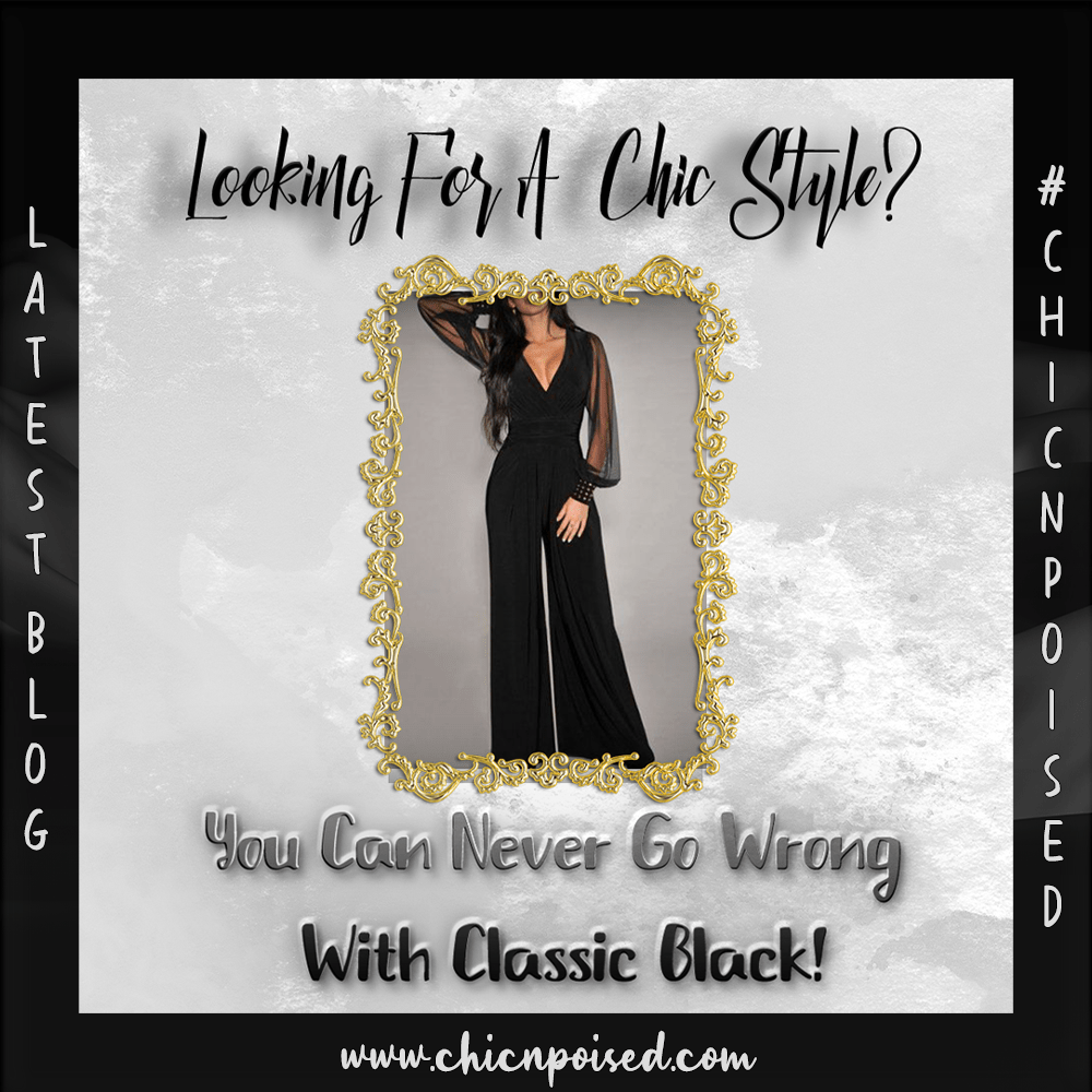 Are you Looking for a Chic Style? Classic Black is Always the Best Choice!