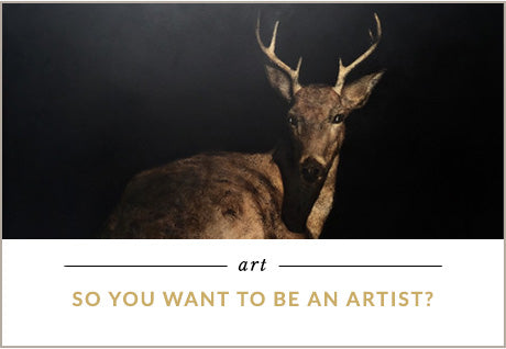 So you want to be an artist