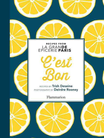 C'est Bon: Recipes Inspired by la Grande Epicerie Paris