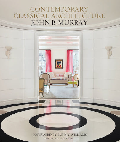 Contemporary Classical Architecture: John B. Murray