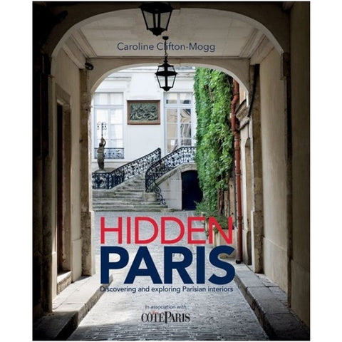 Hidden Paris: Discovering and Exploring Parisian Interiors