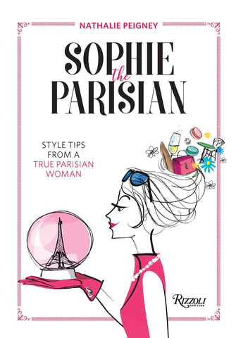 Sophie the Parisian: Style Tips From a True Parisian Woman