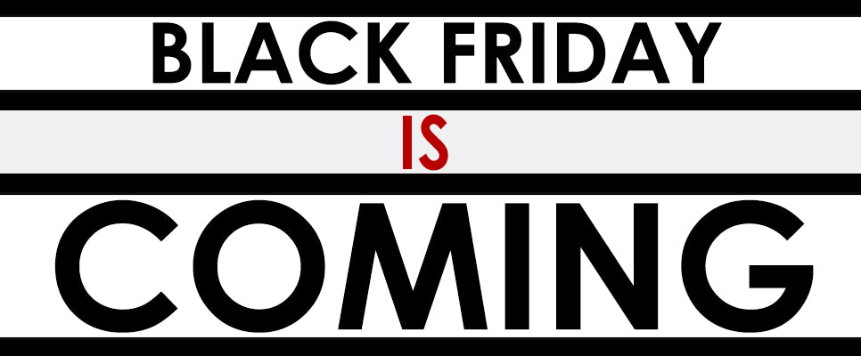 91c401c1cdde Black Friday Is Coming