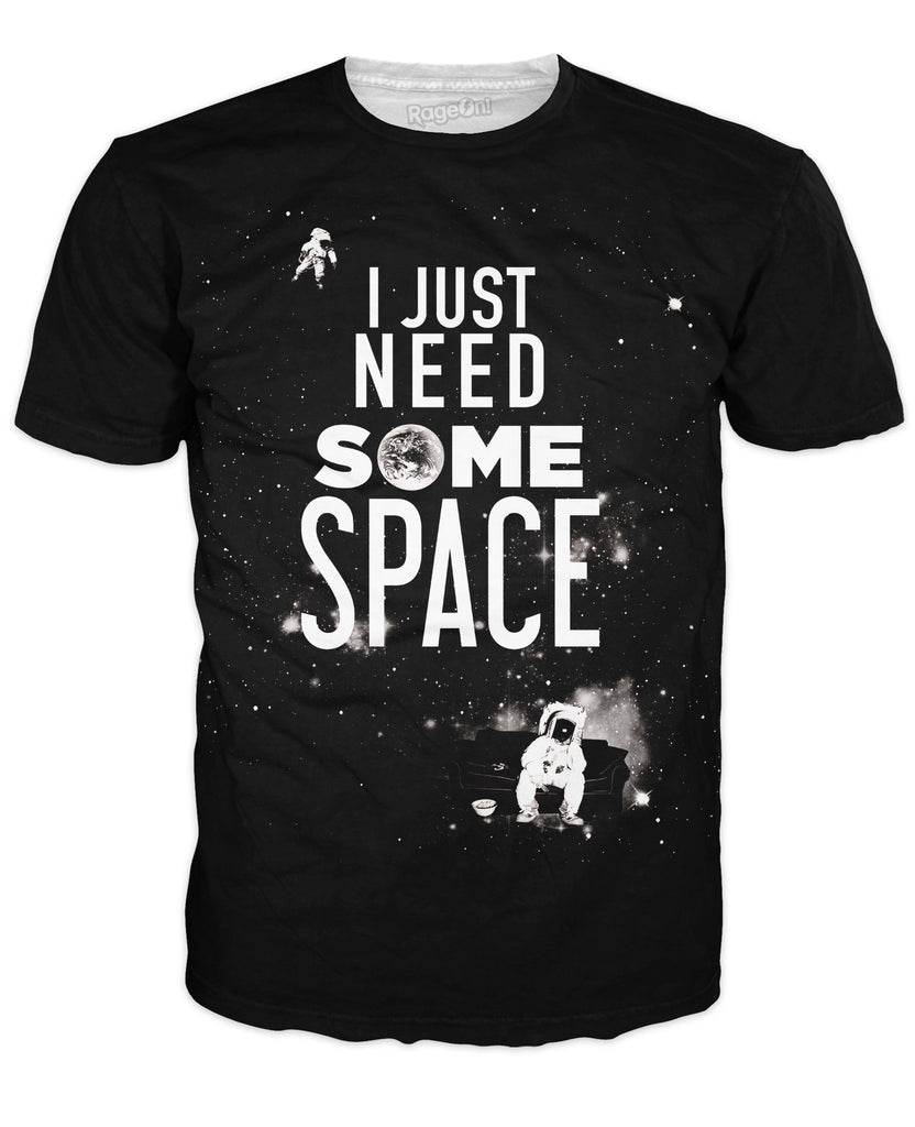 I Just Need Some Space T-Shirt *Ready to Ship*