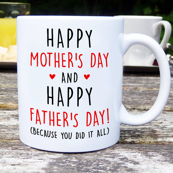 Happy Mother's Day And Happy Father's Day! (Because you did it all)