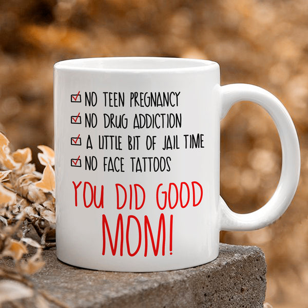 You Did Good Mom Mug