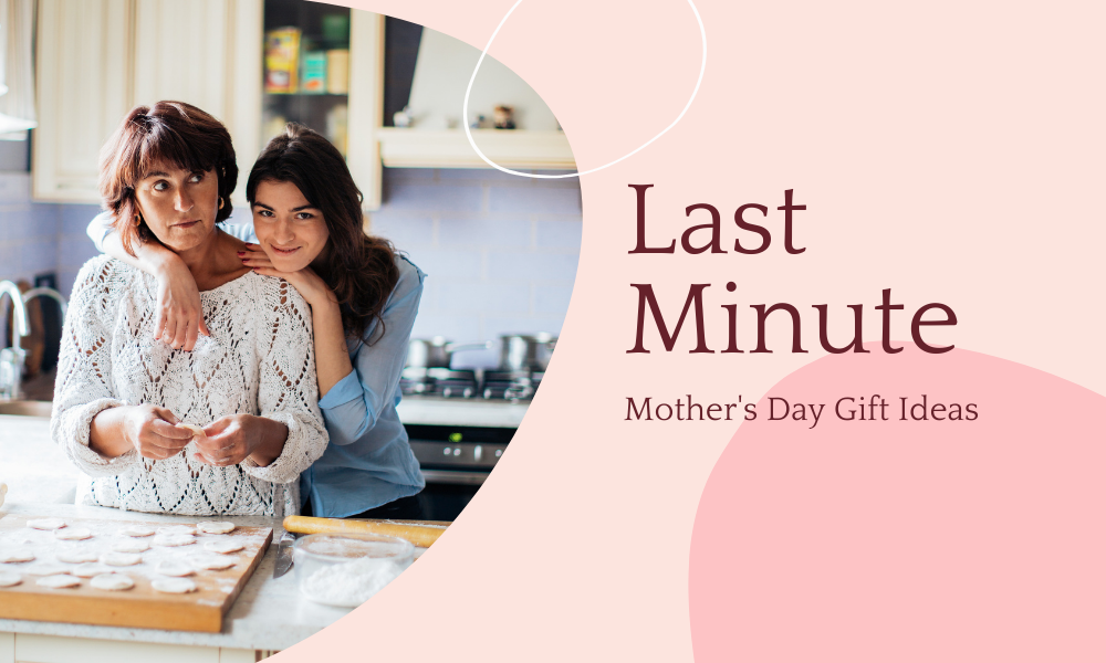 Last-minute Mother's Day gift ideas 2021