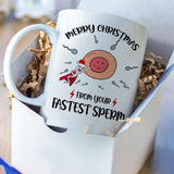 Merry Christmas from Your Fastest Sperm - Funny Mug For Dad & Mom - Happy Father's Day 2020