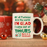 Of All Testicles In The World 1 Mug - Funny Christmas Gift For Humor Dad