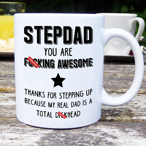 Stepdad Are Fucking Awesome, Thanks For Stepping Up, My Real Dad Is Total Dickhead - Happy Father's Day 2020