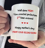 Happy Mother's Day From Your Second Born - Create Perfection 2nd Time Around
