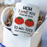 Mom I Love You From My Head To-Ma-Toes Happy Mother's Day Mug