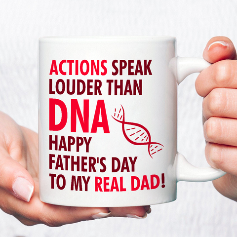 Actions Speak Louder Than DNA Happy Father's Day To My Real Dad - Happy Father's Day 2020