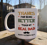 Thanks For Being Better Than My Real Dad Happy Father's Day! - Happy Father's Day 2020