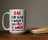 Dad I'm Glad I Wasn't Just A Wank Happy Father's Day Funny Gag Gift For Dad - Happy Father's Day 2020