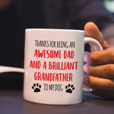 Thanks For Being An Awesome Dad And Brilliant Grandfather To My Dog - Happy Father's Day 2020