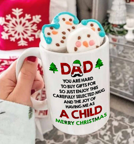 Dad Hard To Buy Gifts Dad,  Joy Of Having Me As A Child Merry Christmas Mug