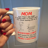 Mom Thank You For Never Leaving Me In Shopping Cart Xmas Mug