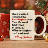 Congratulations On Having The Best Daughter ever! Christmas Mug For Mom And Dad