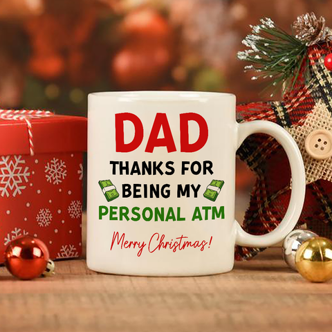 Dad Thanks For Being My Personal ATM Merry Christmas