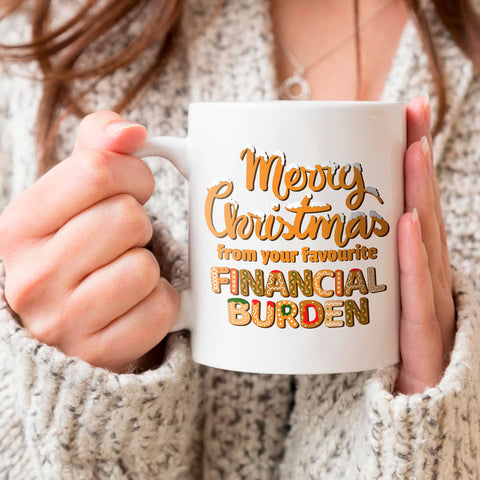 Merry Christmas From Your Favorite Financial Burden Mug - Not The Worst Gift