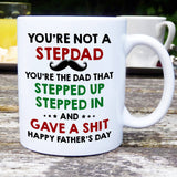 You're Not A Stepdad You're Dad Stepped Up Stepped In And Gave A Shit Happy Father's Day - Happy Father's Day 2020