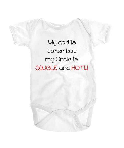 My Dad Is Taken But My Uncle Is Single And Hot Shirt - Happy Father's Day 2020