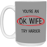 You are OK Wife, Try Harder - Best Wife Christmas Gag Gift - Happy Father's Day 2020