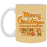 Merry Christmas From Your Favorite Financial Burden Mug - Happy Father's Day 2020