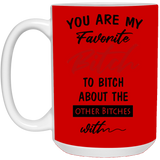 Favorite bitches Mug - Happy Father's Day 2020