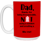 Thanks For Irresponsible - Funny Mug For Dad - Happy Father's Day 2020
