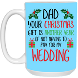 Christmas Mug For Dad - Another Year Not Paying Wedding - christmas 2019