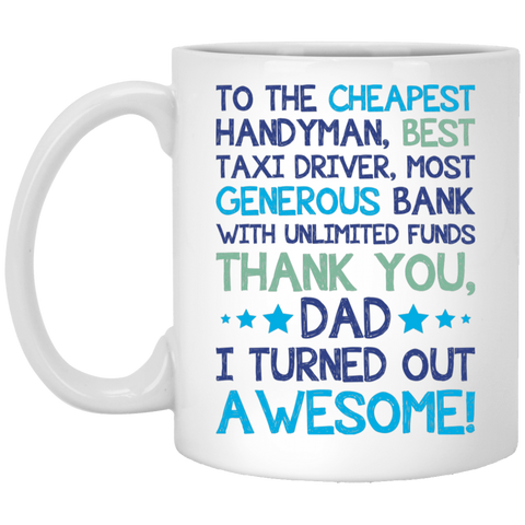 Thank Dad I turned Out Awesome - Best Present For Dad - christmas 2019