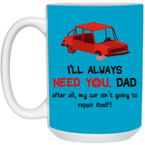 Meaningful Xmas Gift I Always Need Dad - Happy Father's Day 2020