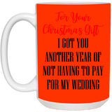 Christmas Gift for Dad - Another Year Not Having to Pay for My Wedding - christmas 2019