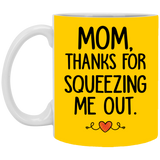 Fun Family Christmas gifts Idea For Mom  - Thanks For Squeezing Me Out - Happy Father's Day 2020
