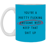 Pretty Freaking Awesome Wife Keep That Up Mug - Happy Father's Day 2020