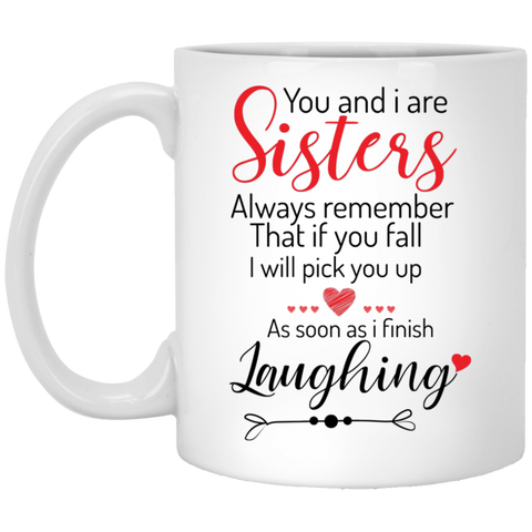 You and I are sisters Mug - christmas 2019