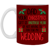 Christmas Mug For Dad - Another Year Not Paying Wedding - Happy Father's Day 2020