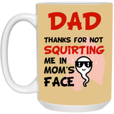 Funny Christmas Coffee Mug Ideas For Dad - Not Squirting Me - Happy Father's Day 2020