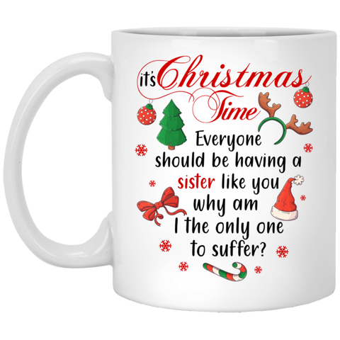 Everyone Should Have A Sister Like You Mug - christmas 2019
